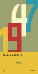 recensione 1947, libro di Elisabeth Asbrink